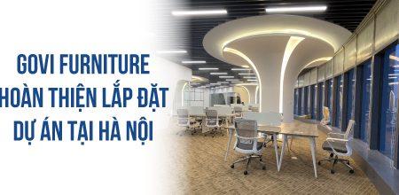 Govi Furniture hoàn thiện lắp đặt dự án văn phòng tại Hà Nội